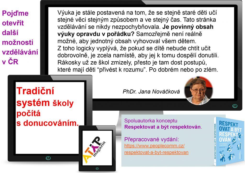 PhDr. Jana Nováčková: Tradiční uspořádání školy počítá sdonucováním 2