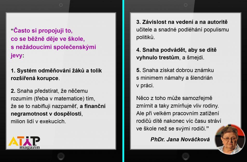 PhDr. Jana Nováčková: Tradiční uspořádání školy počítá sdonucováním 3